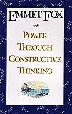 Power Through Constructive Thinking (0060628618) by Fox, Emmet