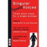 Singular Female Voices: Three Plays for One Actress (NHB Modern Plays) (Nick Hern Books)by Moira Buffini