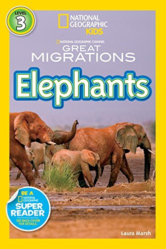 National Geographic Readers. Great Migrations. Elephants