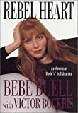 Rebel Heart: An American Rock 'n' Roll Journey (0312266944) by Bebe Buell