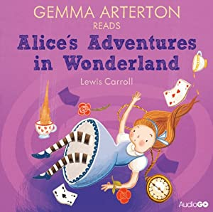 Gemma Arterton reads Alice's Adventures in Wonderland (Famous Fiction) | [Lewis Carroll]