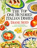 The Top 100 Italian Dishes (0731804260) by Seed, Diane