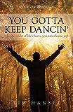You Gotta Keep Dancin'