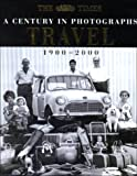 Travel: A Century in Photographs: 1900-2000 (0007108141) by Griffiths, Mark