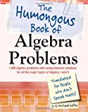 The Humongous Book of Algebra Problems