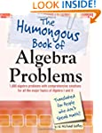 The Humongous Book of Algebra Problem...