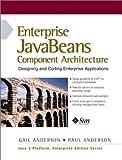 Enterprise JavaBeans Component Architecture: Designing and Coding Enterprise Applications (Java 2 Platform, Enterprise Edition Series) (0130355712) by Anderson, Gail