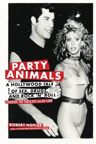 Party Animals: A Hollywood Tale Of Sex, Drugs, And Rock 'N' Roll Starring The Fabulous Allan Carr front-841971