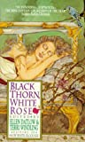 Black Thorn, White Rose (0380771292) by Ellen Datlow