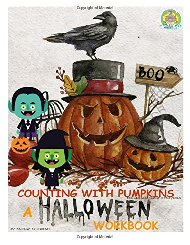 Counting With Pumpkins A Halloween Counting to Ten Workbook and Writing Practice: Counting to Ten: Volume 6 (Fun With Counting)