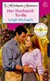 Her Husband - To - Be - Larger Print (Harlequin Romance)