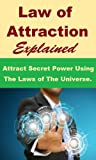 img - for Law of Attraction - Attract Secret Power Using The Laws of The Universe. book / textbook / text book