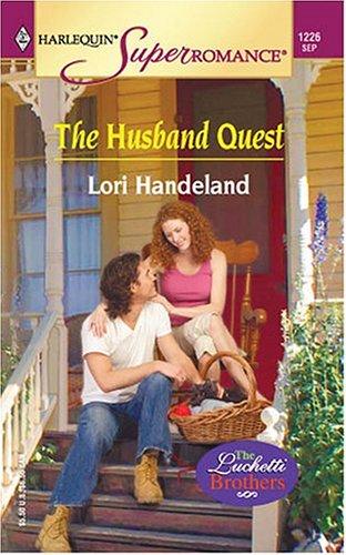 The Husband Quest: The Luchetti Brothers (Harlequin Superromance No. 1226), Lori Handeland