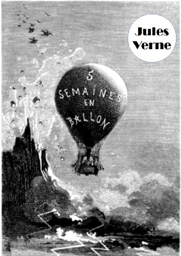 Jules Verne - Cinq semaines en ballon (version illustrée et annotée)