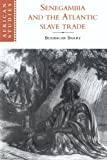 Senegambia and the Atlantic Slave Trade (African Studies) (0521597609) by Boubacar Barry