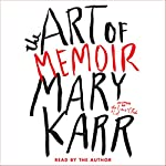 The Art of Memoir | Mary Karr