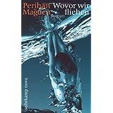 """Wovor wir fliehen: Roman (suhrkamp taschenbuch)von """"Perihan Magden"""""""