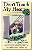Don't Touch My Heart: Healing the Pain of an Unattached Child