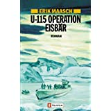 U-115 Operation Eisbr (Ein Arne-Thomsen-Roman)von &#34;Erik Maasch&#34;