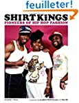 ShirtKings : Pioneers of Hip Hop Fashion