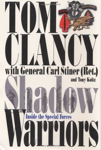 Shadow Warriors: Inside the Special Forces, TOM CLANCY, CARL STINER