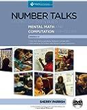 Number Talks: Helping Children Build Mental Math and Computation Strategies, Grades K-5