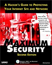 Maximum Security A Hacker s Guide to Protecting Your Computer Systems by Anonymous