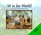 img - for W is for World: A Round-the-world ABC book / textbook / text book