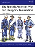 The Spanish-American War and Philippine Insurrection: 1898-1902 (Men-at-Arms)
