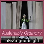 Austensibly Ordinary | Alyssa Goodnight