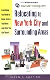 Relocating to New York City and Surrounding Areas : Everything You Need to Know Before You Move and After You Get There!