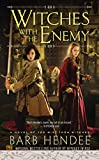 Witches with the Enemy: A Novel of the Mist-Torn Witches by Barb Hendee