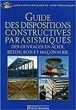 echange, troc Mario Gianquinto, Collectif - Guide des dispositions constructives parasismiques des ouvrages en acier, béton, bois et en maçonnerie