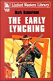 img - for The Early Lynching (Linford Western Library) book / textbook / text book