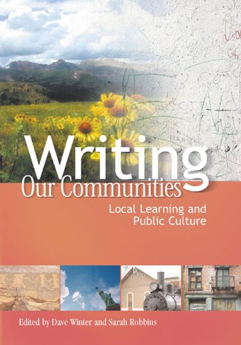 Writing Our Communities: Local Learning And Public Culture