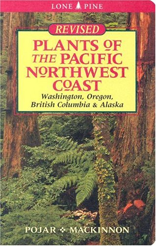 Plants Of The Pacific Northwest Coast: Washington, Oregon, British Columbia & Alaska, Jim Pojar
