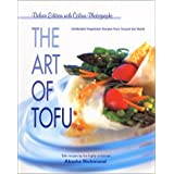 The Art of Tofu: Celebrated Vegetarian Recipes from Around the World [Deluxe Edition with Colour Photographs]by Akasha Richmond