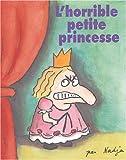 L'Horrible Petite Princesse - Sélection du Comité des mamans Printemps 2004 (3-6 ans)