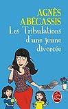 Les Tribulations d'une jeune divorc�e - Nouvelle �dition illustr�e (Litt�rature & Documents t. 33245)