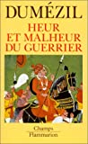 Heur et malheur du guerrier (French Edition) (2080813684) by Dumézil, Georges