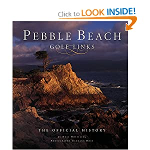 Pebble Beach Golf Links: The Official History Neal Hotelling and Joann Dost