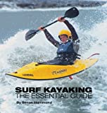 Simon Hammond Surf Kayaking: The Essential Guide