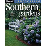 Landscaping Southern Gardens ~ Editors of Sunset Books