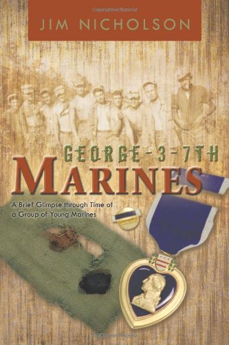 Image of George - 3 - 7th Marines: A Brief Glimpse Through Time of a Group of Young Marines