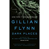 Dark Places: A Novel ~ Gillian Flynn
