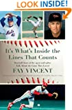 It's What's Inside the Lines That Counts: Baseball Stars of the 1970s and 1980s Talk About the Game They Loved (The Baseball Oral History Project)