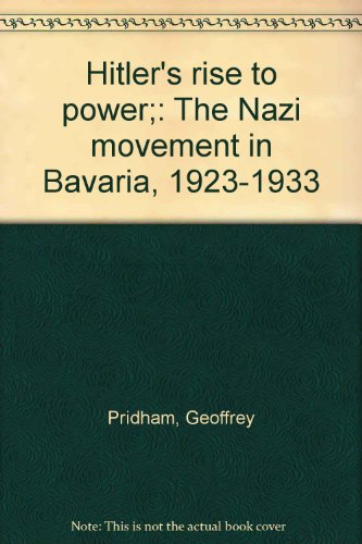 Hitler's rise to power;: The Nazi movement in Bavaria, 1923-1933 PDF