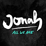 Jonah All We Are