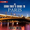 The Good Thief's Guide to Paris: A Mystery (       UNABRIDGED) by Chris Ewan Narrated by Simon Vance