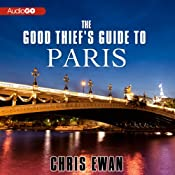 The Good Thief's Guide to Paris: A Mystery | [Chris Ewan]